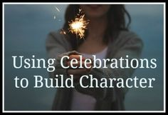 Using celebrations to build character Kids And Parenting, Parenting Hacks, Kids Board, Blog Topics, Activities For Kids, Followers, Celebrations, How To Become, My Love