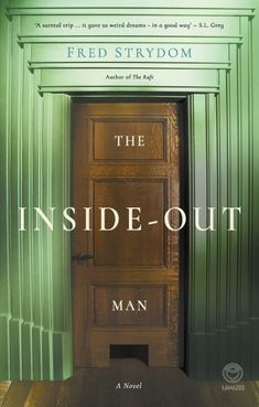 Fred Strydom's novel The Inside-Out Man is a jazzy and surreal mind-bender of a book. Mind Benders, Weird Dreams, Question Everything, Inside Out, Book Lovers, Locker Storage, Novels, This Or That Questions, Books