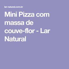 Mini Pizza com massa de couve-flor - Lar Natural