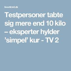 Testpersoner tabte sig mere end 10 kilo – eksperter hylder 'simpel' kur - TV 2