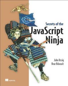 Secrets of the JavaScript Ninja - List price: $39.99 Price: $25.20