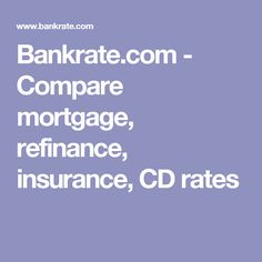 Bankrate.com - Compare mortgage, refinance, insurance, CD rates