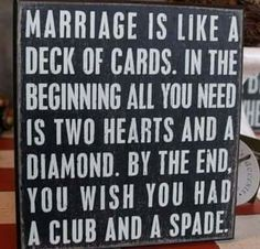 Marriage is like a deck of cards. In the beginning, all you need is two hearts and a diamond.See how this funny marriage joke ends. Funny Wedding Signs, Wedding Humor, Funny Signs, Funny Jokes, Sarcastic Humor, Wedding Readings Funny, Funny Wedding Speeches, Funny Humour, Funny Phrases