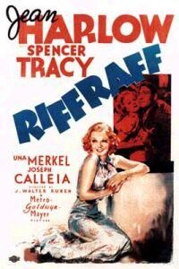 """Riffraff is a 1936 film starring Jean Harlow and Spencer Tracy. The movie was written by Frances Marion, Anita Loos, and H. W. Hannaford, and directed by J. Walter Ruben.  [edit]Plot    Spencer Tracy plays a rough and tough fisherman (""""Dutch"""" Mueller), who leads in a strike with his fellow Fishery workers against the """"fat-cat"""" owners of a Tuna cannery. The love interest Hattie (Jean Harlow), is also a Tuna cannery worker. Her character has a tough exterior with her """"bombshell"""" good looks."""