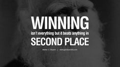 Winning isn't everything but it beats anything in second place. – Walter C. Bryant 20 Being Positive Quotes For The Day About Life, Attitude And Thinking