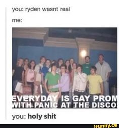 everyday is gay prom with panic! at the disco Emo Band Memes, Emo Bands, Music Bands, Panic! At The Disco, Music Stuff, My Music, Music Things, Smut Fanart, What Is Social