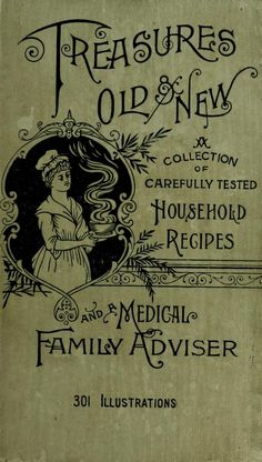 1892 Treasures Old & New; A Collection Of Carefully Tested Household Recipes - Hansey, Jennie A.