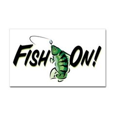 Fish-On! Oval Decal on CafePress.com