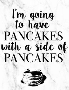 I'm going to have pancakes with a side of pancakes Food Quotes, Funny Quotes, Pancake Quotes, Glimore Girls, Pancakes And Pajamas, Gilmore Girls Quotes, Pancake Day, Pancake Breakfast, Lorelai Gilmore