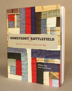 Homefront & Battlefield Book - history of civil war quilts