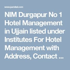 NIM Durgapur No 1 Hotel Management in Ujjain listed under Institutes For Hotel Management with Address, Contact Number, Reviews