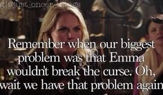 Season 1, take two. EXCEPT THIS TIME EMMA IS CURSED AND SHE STILL HAS TO BREAK IT LIKE HOW