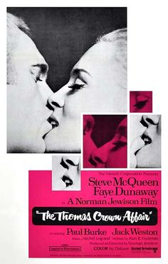 """Movie poster art for """"The Thomas Crown Affair"""", starring Steve McQueen and Faye Dunaway. Directed by Norman Jewison, 1968."""