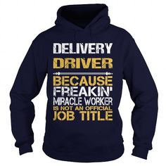 DELIVERY DRIVER Because FREAKIN Miracle Worker Isn't An Official Job Title T Shirts, Hoodies. Check price ==► https://www.sunfrog.com/LifeStyle/DELIVERY-DRIVER--FREAKIN-Navy-Blue-Hoodie.html?41382