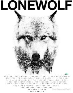 Lone Wolf, inspired by the motivational speech by Fearless Motivation Wolf Pack Quotes, Lone Wolf Quotes, Lone Wolf Tattoo, Wolf Tattoos, Wolf Pack Tattoo, Tattoos Of Wolves, Fish Tattoos, Wolf Tattoo Back, Biker Tattoos