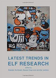 Latest trends in ELF research / edited by Alasdair Archibald, Alessia Cogo and Jennifer Jenkins PublicaciónNewcastle Upon Tyne : Cambridge Scholars, 2011