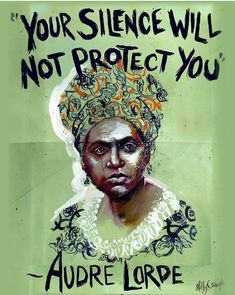 """Audre Lorde *Almost Sold-Out* - The Art of Molly Crabapple - Audre Lorde """"Your Silence Will Not Protect You"""" Painting by Molly Crabapple. Protest Kunst, Protest Art, Protest Posters, Protest Signs, Feminist Quotes, Feminist Art, Political Art, Intersectional Feminism, Strong Women"""