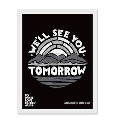 We'll See You Tomorrow Print