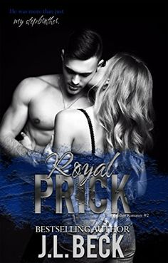 Royal Prick (A Stepbrother Romance) #2 by [Beck, J.L.] can I just say wow!? Fun read!
