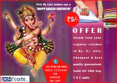 HAPPY GANESH CHATURTHI OFFER - Steam Iron your regular clothes in Rs. 5/- only, Cheapest & best quality guaranteed. Valid till 10th Sep. T & C apply. Download Pick My Cart #Android App To Get Started: https://play.google.com/store/apps/details?id=com.pickmycart Dedicated Call Center: 9766906002, 0832 - 2233440 Visit Website : http://www.pickmycart.com/