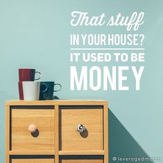 """I know you know it. You don't need me reminding you about it. What I actually popped up to say was: that stuff in your house could be money AGAIN! It's time to declutter! Need some cash fast? Declutter and sell your """"crap"""". Need to top up your emergency fund? Sell. Your. Stuff. Got a teeny bit left to pay on that credit card, so you can close it? You got it - sell sell sell your craaaaap (that's me singing it from the rooftops, can you imagine?) Double winny: you'll end up with more space…"""