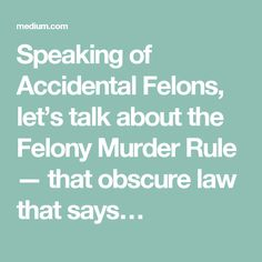 Law school truth 1 you dont control your grades litigation speaking of accidental felons lets talk about the felony murder rule that obscure law fandeluxe Image collections