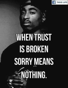 Wanneer vertrouwen is gebroken is sorry helemaal niks Wanneer vertrouwen is gebroken is sorry helemaal niks Tupac Quotes, Gangster Quotes, Rapper Quotes, Badass Quotes, Qoutes, Lyric Quotes, Real Talk Quotes, Wise Quotes, Mood Quotes