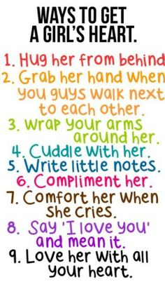theyy have so many of these ways to get to a girls heart things none on how to get to a mans