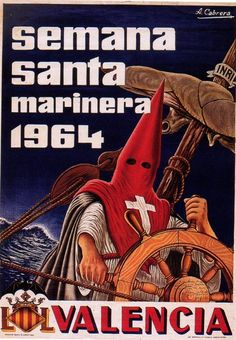 Semana Santa Marinera (Holy Week for Sailors) Valencia, Spain, by A. Holy Week, Travel Posters, Trip Planning, Vintage Posters, Spiderman, Spain, Drawings, Andalucia, Prints
