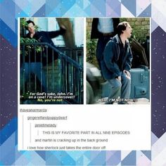 Sherlock. He's like a toddler throwing a tantrum