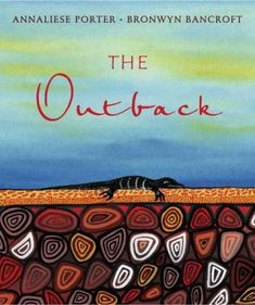 Australia: The Outback: Annaliese Porter. Ages: Annaliese Porter was only eight years old when she wrote The Outback. She has captured the Australian outback in all its moods in this moving bush ballad about the country's vast interior. Aboriginal Education, Indigenous Education, Aboriginal Artists, Indigenous Art, Lessons For Kids, Art Lessons, Harmony Day, Naidoc Week, Australian Authors