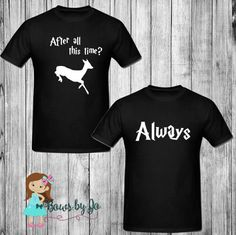 After All This TIme Always Couples Matching Harry Potter Inspired Shirts by BowsByJo #harrypotter #always #patronus #afterallthistime #couplesshirts #matchingshirts #matching #hogwarts #vacationshirts #shirts #themedshirts #snape