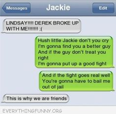funny text message hush little jackie don't you cry we're going to find you a better guy