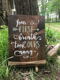 """Gorgeous """"Your First Breath Took Ours Away"""" wooden sign"""