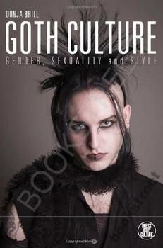 GOTH CULTURE: GENDER, SEXUALITY AND STYLE Brill