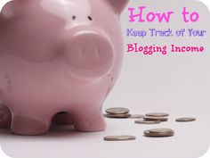 4 Easy Ways to Track Your Blogging Income, Plus Free Tracking Sheet