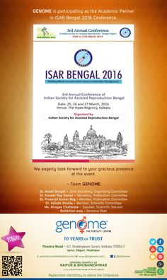GENOME is participating as the Academic Partner in the 3rd Annual Conference of ISAR Bengal being held at the Hotel Hyatt Regency, Kolkata from 25 to 27 March 2016. The theme of the conference is 'Building blocks towards a better future in ‪‎Infertility‬ management'. The conference will focus on the objectives of ISAR-Bengal to raise scientific and public awareness on simple, safe, ethical and affordable approaches to Assisted Reproduction as its key topics.