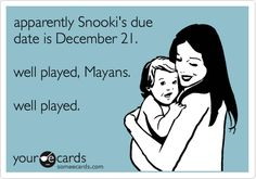 "I hope Snooki doesn't have problems delivering her baby. She'd hate to hear the doctor say, ""we have a little Situation here."""