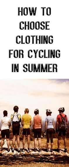 .HOW TO CHOOSE CLOTHING FOR CYCLING IN SUMMER: Choosing the right clothing for road cycling in summer will help keep you cool and comfortable meaning you'll get the most of your summer miles. #bike #bicycle #summer #cyclingtips #cycling