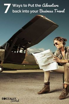 7 Ways to Put Adventure Back into Your Business Travel Self Employment Entrepreneur, Small business