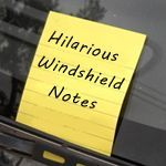 25 most hilarious windshield notes ever. Let's be honest, we've all wanted to leave some of these
