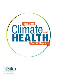 Oregon climate and health profile report by the Oregon Health Authority, Public Health Division