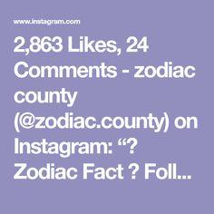 """2,863 Likes, 24 Comments - zodiac county (@zodiac.county) on Instagram: """" Zodiac Fact  Follow @zodiac.county now!!! ♡~♡ ♡~♡ ♡~♡ ♡~♡ #horoscope #zodiac…"""""""