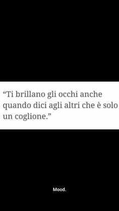 Un coglione! Italian Quotes, Motivational Phrases, Tumblr Quotes, True Facts, Hopeless Romantic, Poetry Quotes, Cute Quotes, Sentences, My Books
