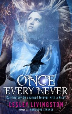 Once Every Never, by Lesley Livingston | http://www.lesleylivingston.com/