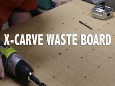 Making an X-Carve CNC Wasteboard
