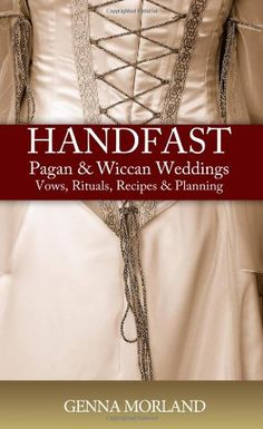 What to Expect at a Pagan Wedding Ceremony--For Real Krista told me see wants to do Handfasting