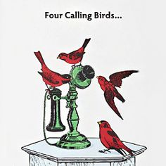 On the forth day of Christmas my true love gave to me, four calling birds. Christmas Cartoons, Christmas Humor, Christmas Cards, Christmas Ideas, Christmas Stuff, Days Of Christmas Song, Twelve Days Of Christmas, Christmas Door Decorations, Holiday Greeting Cards