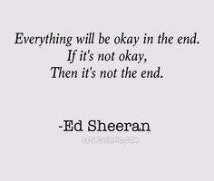 Everything Will Be Okay In The End Pictures, Photos, and Images for Facebook, Tumblr, Pinterest, and Twitter