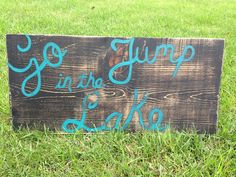 Go Jump In The Lake Wooden Sign by JesszJunk on Etsy